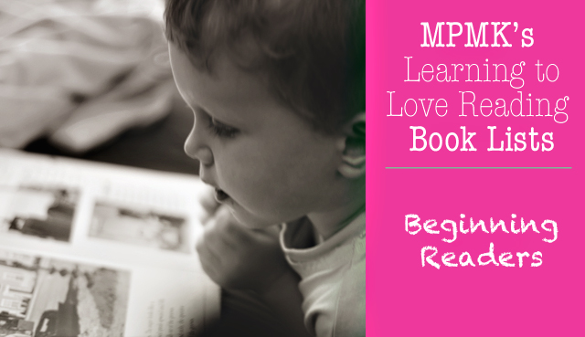 "MPMK's ""Learning to Love Reading"" Book Lists: Beginning Readers"