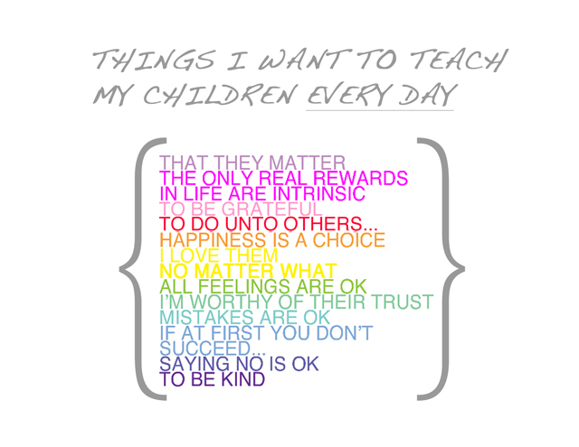 Things I Want to Teach My Children Everyday