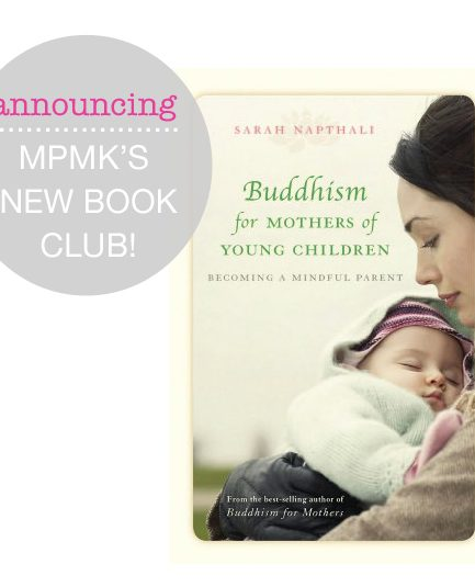 Read Along: Buddhism for Mothers of Young Children – Becoming a Mindful Parent