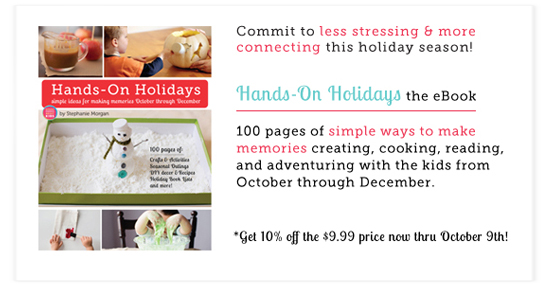 Hands-On Holidays: Simple Ways to Make Memories October through December - Can't wait to use this with the kids this year!