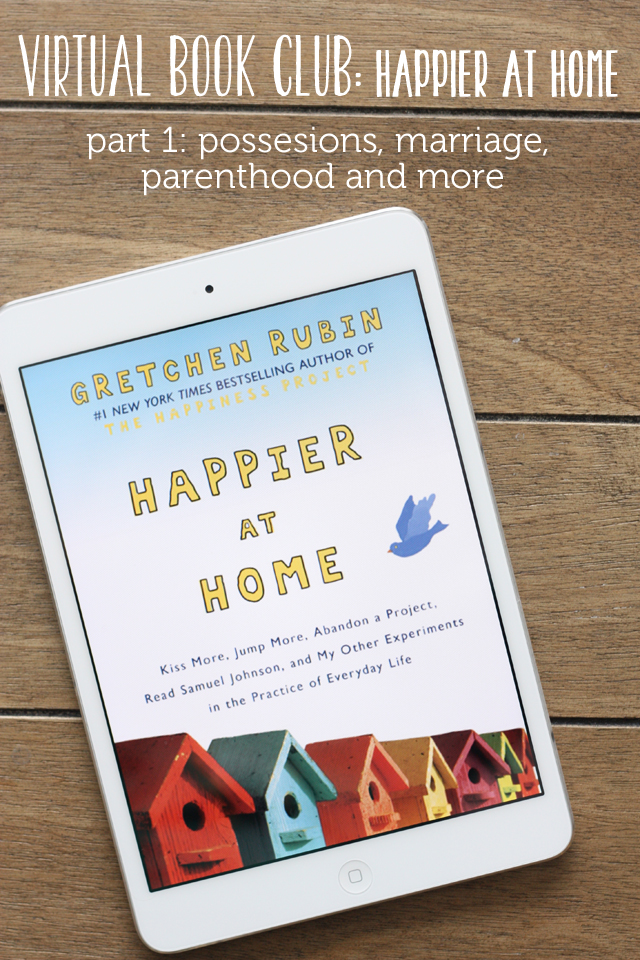 """Virtual Book Club: """"Happier at Home"""" - come discuss part one of the latest offering from Gretchen Rubin of """"The Happiness Project"""" fame.  (You won't be sorry you did!)"""