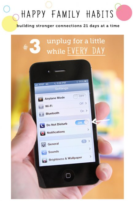 Happy Family Habit #3: Go Unplugged Every Day