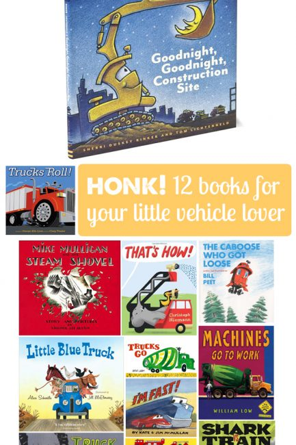 Honk! Books for Your Truck/Train/Car-Loving Child