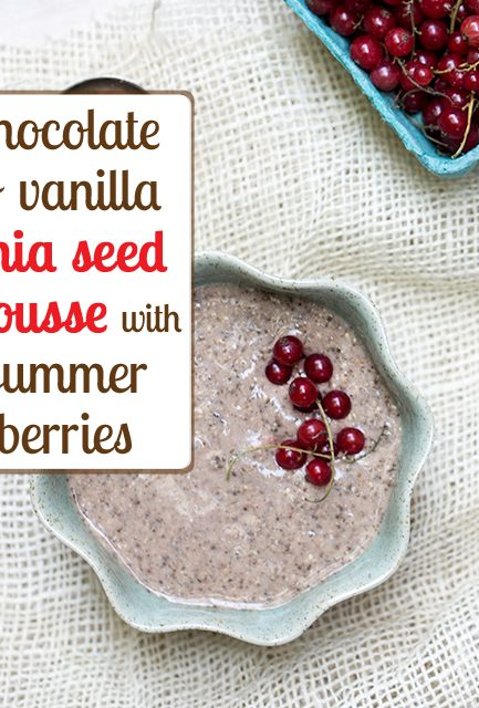 Chocolate + Vanilla Chia Seed Mousse with Summer Berries