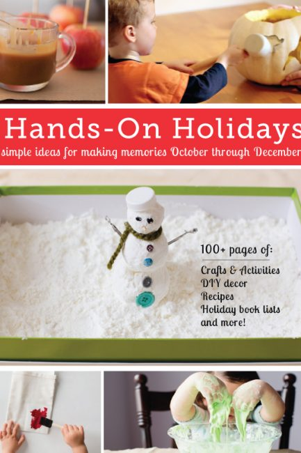 New eBook! Hands On Holidays: Simple Ideas for Making Memories October through December