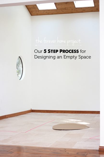 The Forever Home Project: Decorating a Completely Empty Space