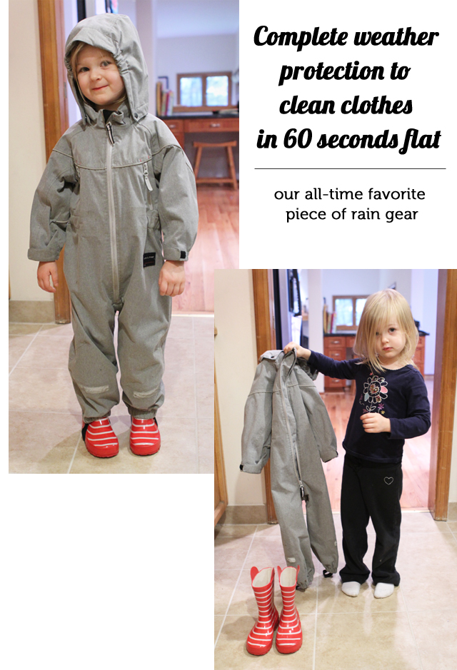 Best purchase ever - this rain suit lets my kids play outside everyday in the rain and it takes less then a minute for them to go from dirty and dripping, to clean and comfy once they're ready to come in.