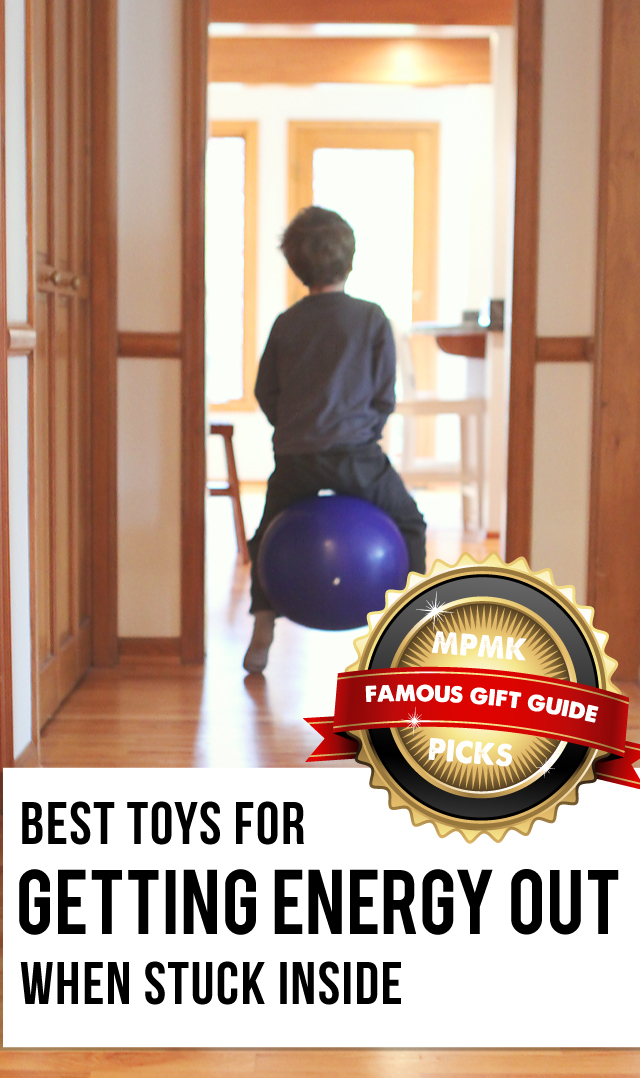MPMK Toy Gift Guide; Best toys for burning off steam inside - these are a life-saver on rainy days! (includes suggested age ranges and lots of info. on each pick.)