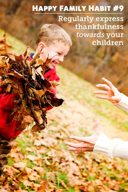 Happy Family Habit #9: Teach Gratitude by Remembering to Thank Your Kids