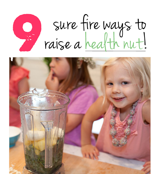 How to raise a health nut