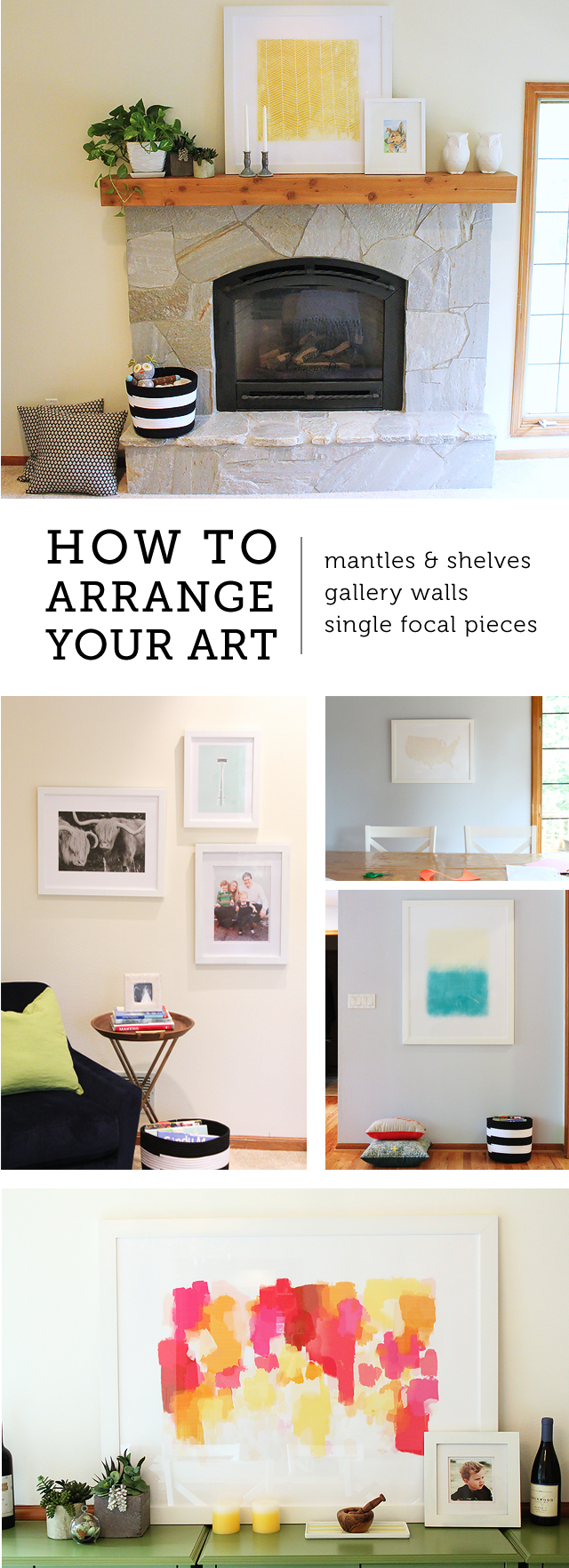 AWESOME tips from a professional designer on how to arrange art on your walls, mantles, and in gallery walls... Exactly what I needed to finally make the house look like I wanted it to!