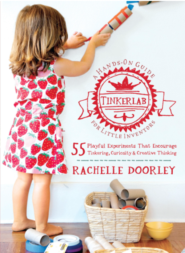 TinkerLab Book - 55 Playful Experiments that Encourage Tinkering, Curiosity & Creative Thinking