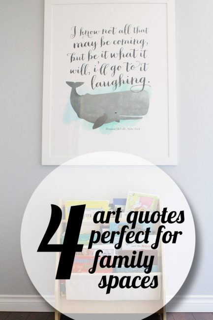 {Get Organized} Four Art Quotes Perfect for Family Spaces