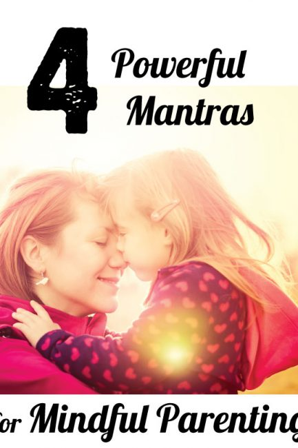 Parenting Hack: Mantras for Being a Mindful Mama