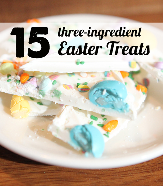 15 Three Ingredient Easter Treats Modern Parents Messy Kids