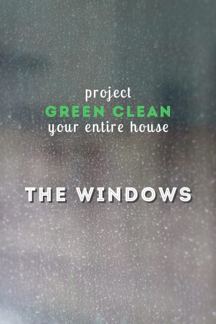 The easiest (and greenest) way to clean your windows! - Part of a whole series on how and when to green clean your whole house.