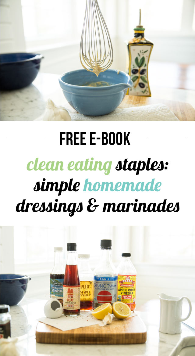 Free Clean Eating eBook on How to Make Your Own Healthy Dressings and Marinades - Such a better alternative to using store-bought stuff on your meals that are filled with sugar and preservatives!