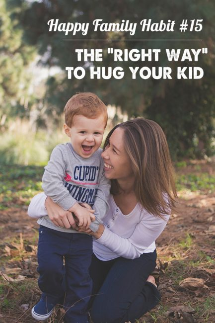 "Did you know there's a ""best way"" to hug your child for maximum happiness?"