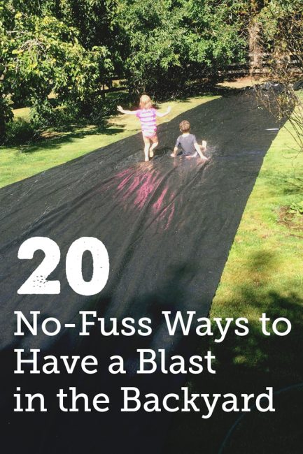 20 No/Low Set-Up Ways to Play with Your Kids in the Back Yard