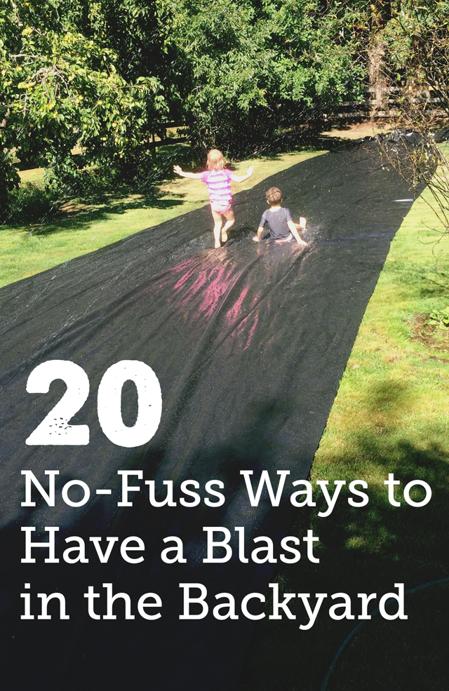 20 No Low Set Up Ways To Play With Your Kids In The Back Yard
