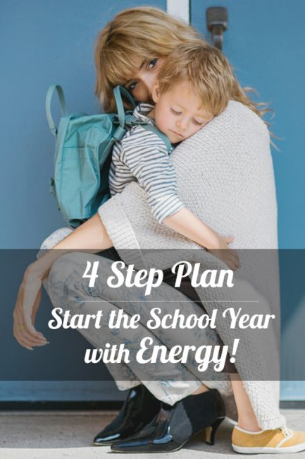 Our 4-Step Plan for Moms to Start the School Year Energized