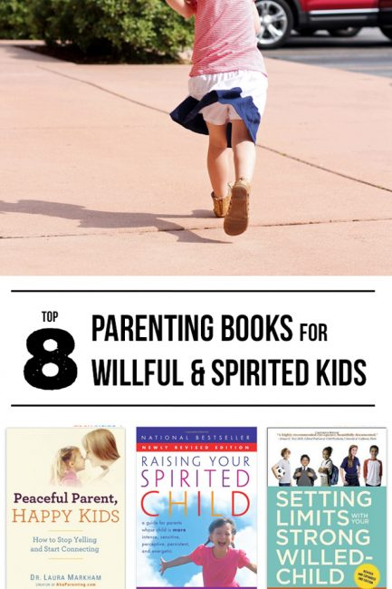 The 8 Best Parenting Books for Willful and Spirited Kids