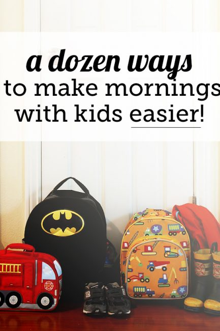 12 Ways To Make Mornings With Kids Easier