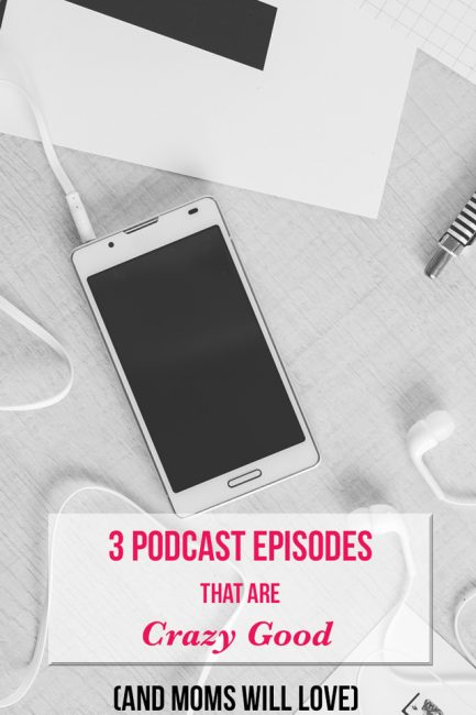 3 Podcast Episodes That Are Crazy Good