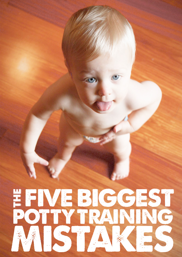 The 5 Biggest Potty Training Mistakes You Can Make - Couldn't agree more!