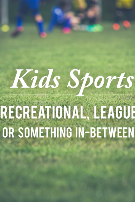 Parenting Styles: Competitive Sports for Kids? Not in Our House.