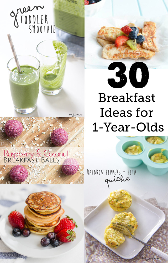 30 Breakfast Ideas for 1-Year-Olds. Tons of great ideas!