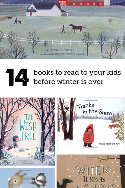 14 Books to Read to Your Kids Before Winter is Over. Great list!!