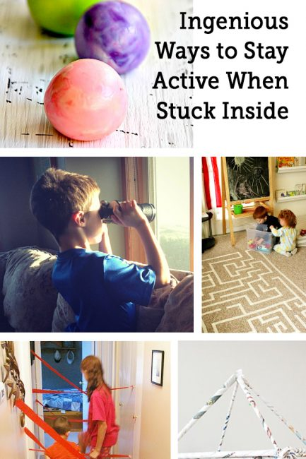 11 Ingenious Ways to Keep Kids Active When Stuck Inside