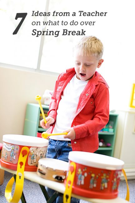7 Ideas from a Teacher on What to Do With the Kids Over Spring Break!