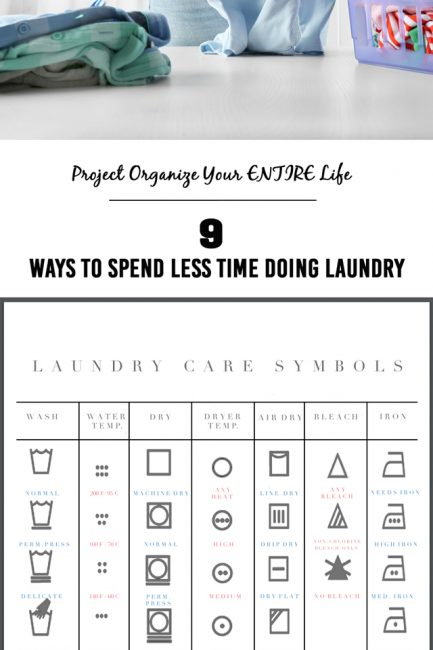 Project Organize Your ENTIRE Life: 9 Ways to Spend Less Time Doing Laundry